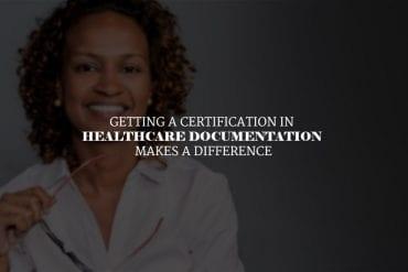 Should I get a certification in healthcare documentation?