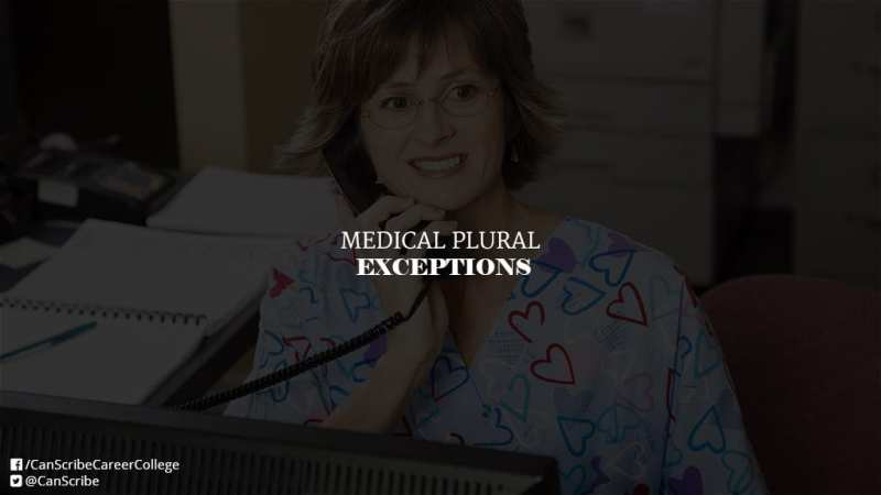 Medical Plurals and Exceptions