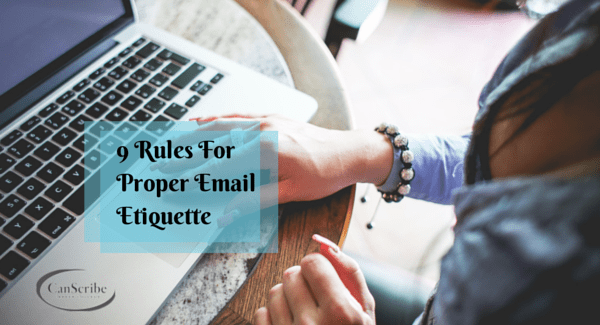 9 Rules For Proper Email Etiquette
