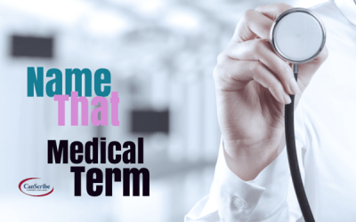 Name That Medical Term (Name That Tune) – Medical Transcriptionist Week