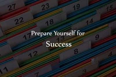 Prepare Yourself for Success