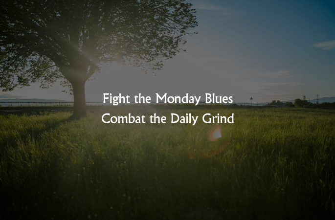 Fight the Monday Blues