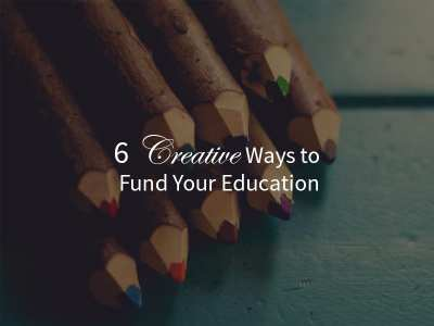 6 Creative Ways to Fund Your Education