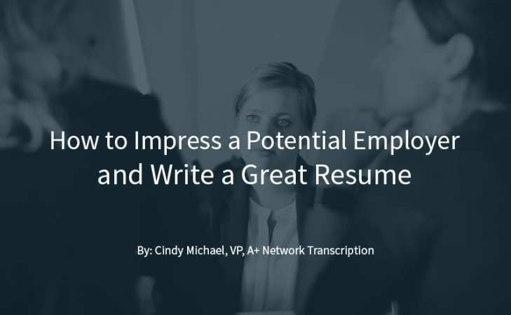 How to Impress a Potential Employer and Write a Great Resume