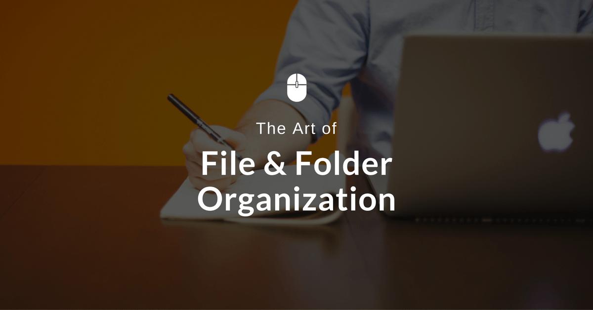 File and Folder Organization