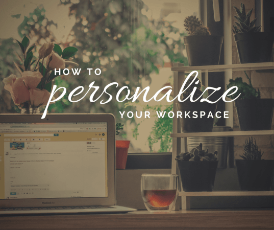 How to Personalize Your Workspace