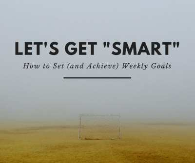 Get SMART: How to Set (and Achieve) Goals