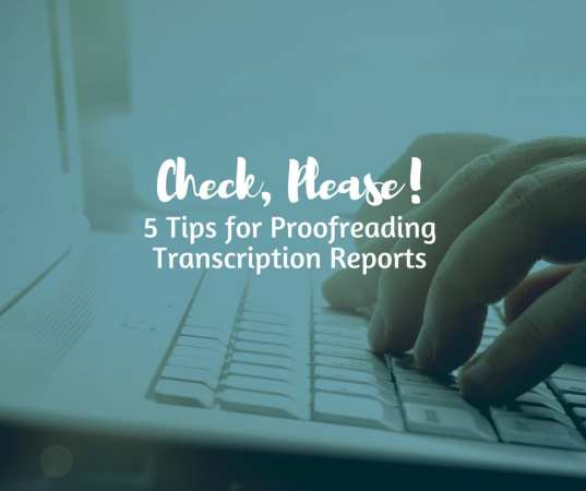 Check Please: Proofreading Your Transcription Reports