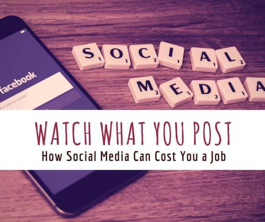 Watch What You Post: How Social Media Can Cost You a Job