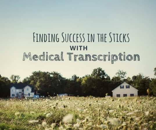 Finding Success in the Sticks: Medical Transcription in Remote Areas