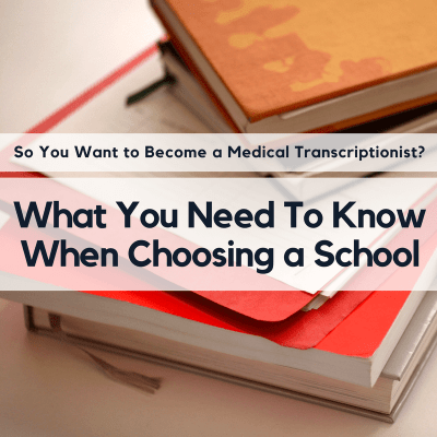 What You Need to Know When Choosing a Medical Transcription School