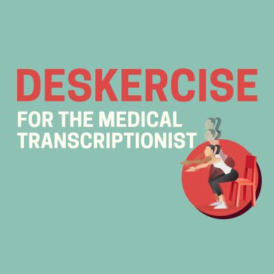 Deskercise for the Medical Transcriptionist