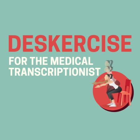 Deskercise for the Medical Transcriptionist