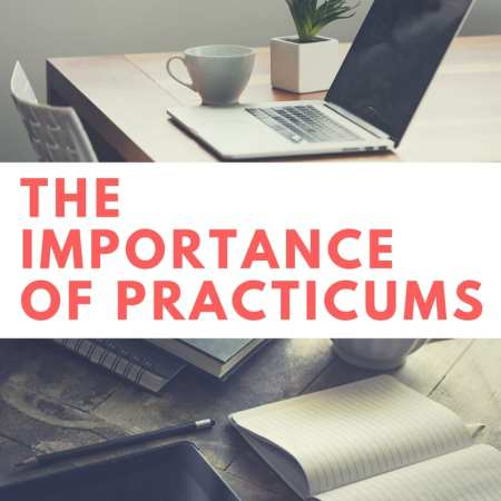 The Importance of Practicums