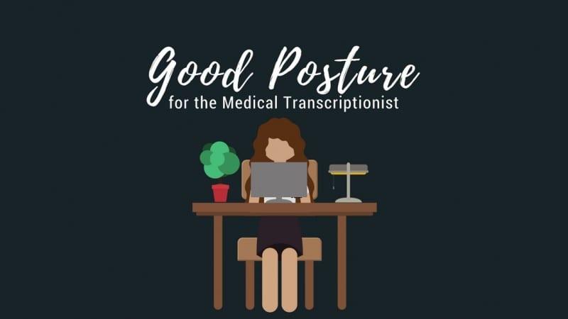 Good Posture for the Medical Transcriptionist