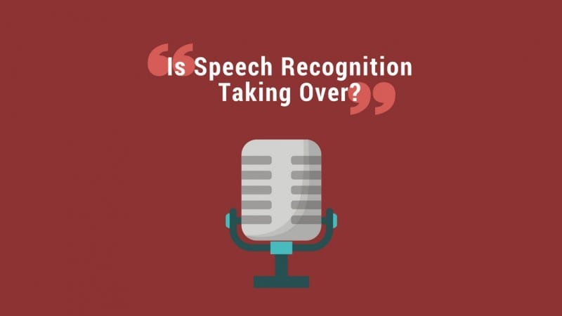 Is Speech Recognition Technology Taking Over?