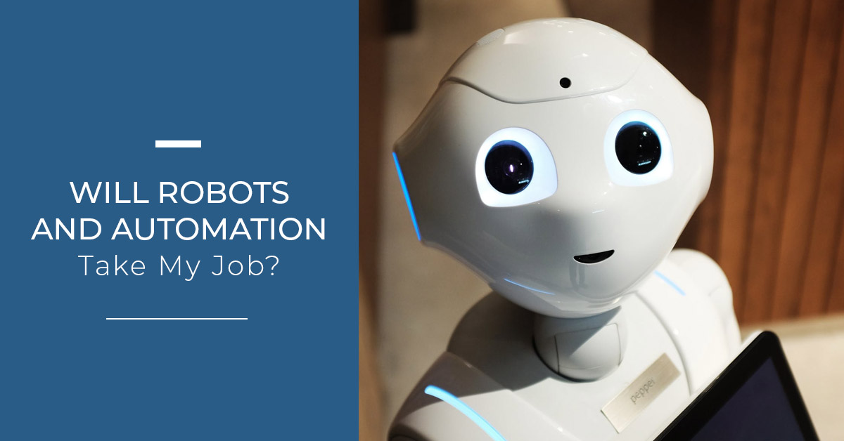 will robots and automation take my job