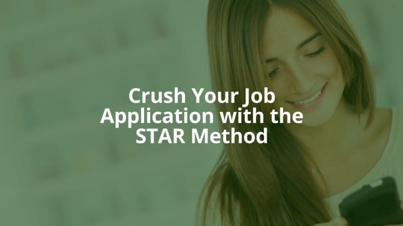 Crush Your Job Application with the STAR Method