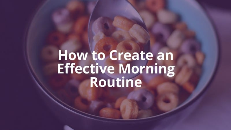 How to Create an Effective Morning Routine