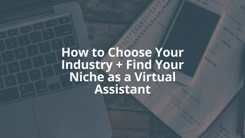 How to Choose Your Industry and Find Your Niche as a Virtual Assistant
