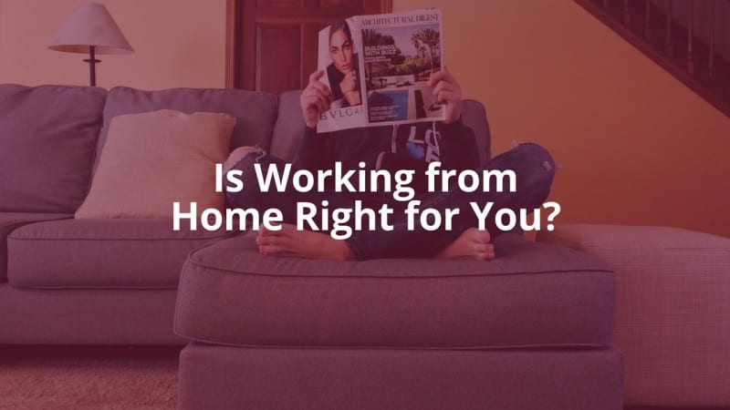 Is Working from Home Right for Me?