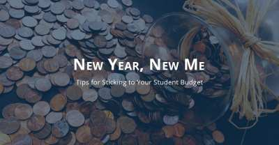 New Year, New Me: Tips for Sticking to Your Student Budget