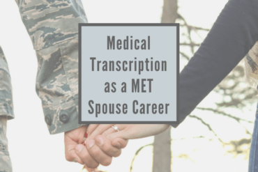 Medical Transcription as a MET spouse career
