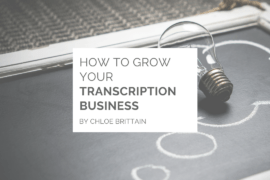How to Grow Your Transcription Buisiness