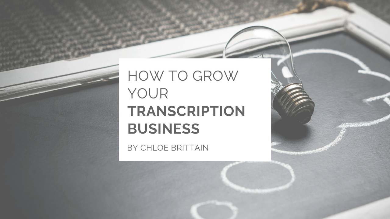 how to grow your transcription business