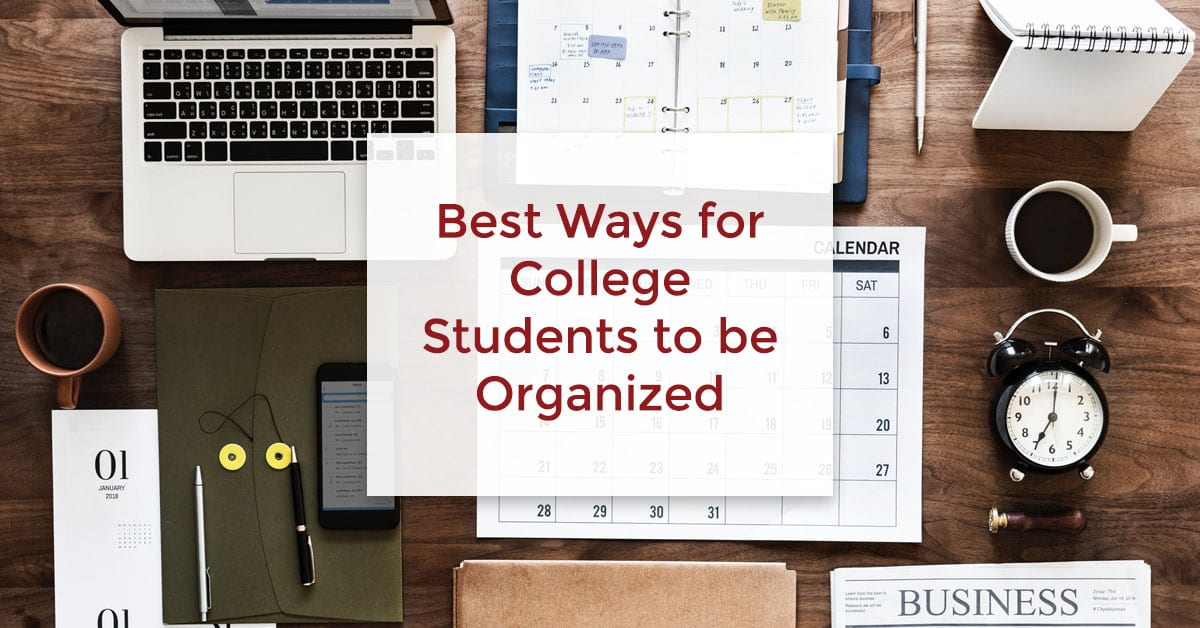 Best ways for college students to be organized